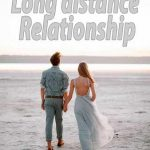 How to Make a Long Distance Relationship Work?